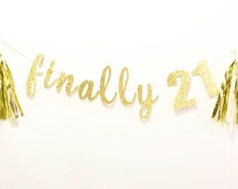 Finally 21 Banner, 21st Birthday Banner, 21st Birthday, Birthday Decor, 21st Birthday Decor, 21st Birthday Sign, Gold Banner, Custom Banner