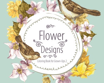 Flower Designs Coloring Book for Grown-Ups 2