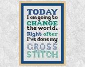 Funny cross stitch quote pattern PDF, typography, modern cross stitch pattern, printable, Change the World, fun counted cross stitch chart
