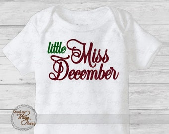Christmas baby - little Miss December - birthday outfit - creeper- Miss December girls outfit - December birthday
