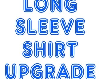 Long Sleeve Shirt Upgrade to be applied for Single Item