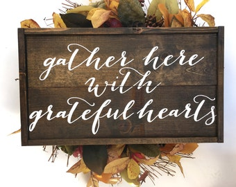 Gather Here With Grateful Hearts Handcrafted Wooden Sign // Dining Room Sign // Rustic Fall Sign // Thanksgiving Sign // Farmhouse Fall Sign