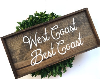 West Coast Best Coast Handcrafted Wooden Sign