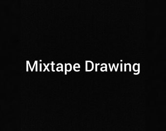 Mixtape Drawing