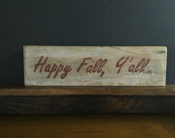 Happy Fall, Y'all - sign on Reclaimed wood