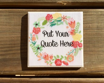 Custom Quote Coasters (set of 4) Floral Wreath