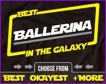Best Ballerina In The Galaxy Shirt Ballerina Shirt Gift For Ballerina Shirt Dancer Shirt