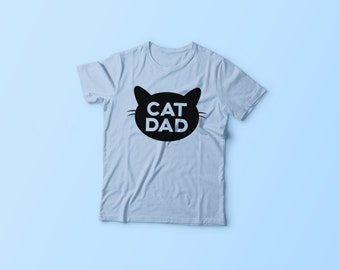 Cat Dad | Cat Lovers Shirt | Cat Dad Shirt | I Love Cats | Gifts for Cat Lovers | Guys Cat Shirts | Cat Daddy | Unisex Mens Womens T-Shirt