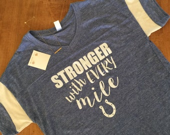 Tee for horse lovers! Stronger with Every Mile Shirt-Horse Shoe Shirt-Horse Shirt-Sports Shirt-Endurance Shirt, Christmas Horse Sh