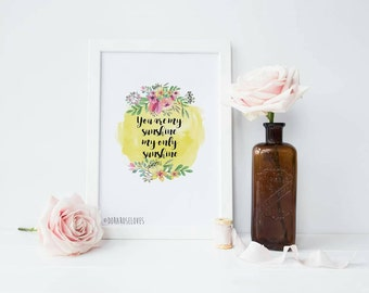You are my Sunshine Floral Watercolour Print