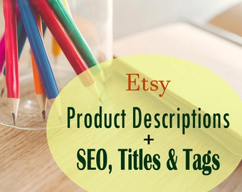 Etsy Custom Product Descriptions + SEO, Titles & Tags! 1, 5, or 10 listings! Etsy Seller Help, Writing Service, Copywriting, SEO Help, Sales
