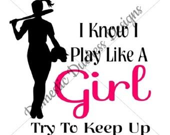 Play Like A Girl//Softball//SVG File//Softball Girl//Softball SVG