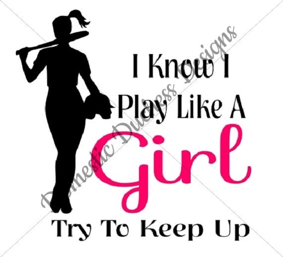 Play Like A Girl Softball Svg File Softball Girl Softball