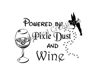 SVG/EPS/DXF/png file - Powered by Pixie Dust and Wine