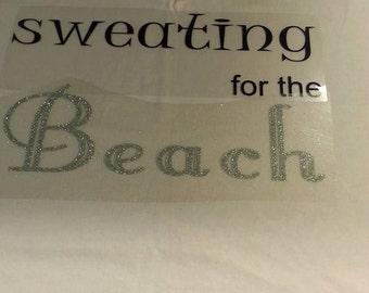 Sweating for the ... Beach, Cruise, Honeymoon, Reunion, Wedding
