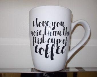 Love you coffee mug saying fun Holds 14 fluid ounces