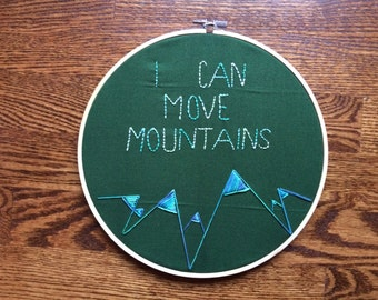 I Can Move Mountains, Fall Out Boy Inspired 10 in Embroidery Hoop