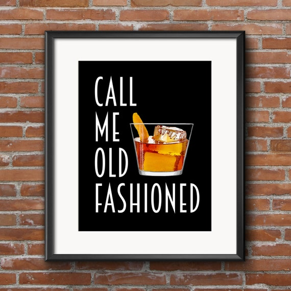 Funny Old Fashioned Quotes: Call Me Old Fashioned Drink Poster Cocktail By
