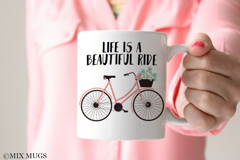 Mugs With Quotes Life Is A Beautiful Ride Mugs With Sayings