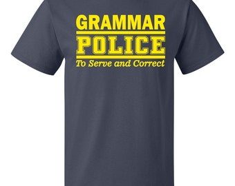 The Grammar Police, To Serve and Correct Funny English T-Shirt