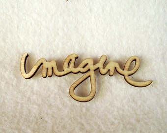 Awesome Wooden Laser Cut Words - Imagine - For Wood Crafts, Signs, Scrapbooking Etc.