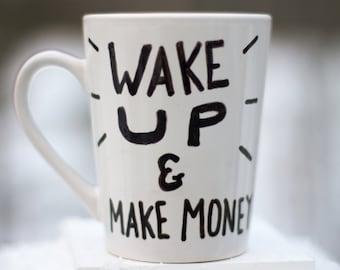 Wake Up & Make Money - Hand Drawn Coffee Mug