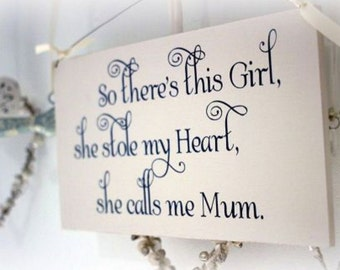 So there's this girl, she calls me mum/dad/name wooden hand painted sign