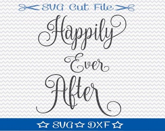 Happily Ever After SVG File for Wedding, SVG Cut File for Cameo