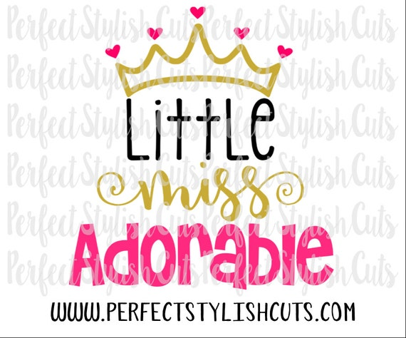 Little Miss Adorable Svg Dxf Eps Png Files For Cutting