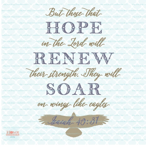 Bible Verse Christian Quote Hope In The Lord Soar Like Eagles