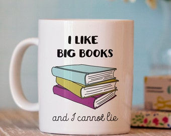 Funny Coffee Mug -I Like Big Books and I Cannot Lie - Ceramic Mug - cute coffee mug
