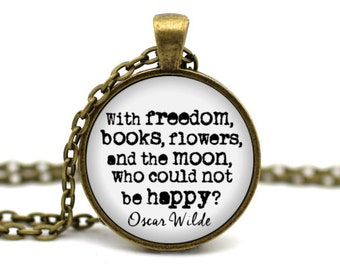 Oscar Wilde Necklace, 'With freedom, books, flowers, and the moon', Literature Jewelry, Literary Necklace, Book Necklace, Quote Necklace