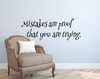 Mistakes are proof Wall Decal Quote-Wall decals-Inspirational Wall Decal-Motivational Wall Decal Quote-Wall Words-Wall Vinyl Decal-Wall Art