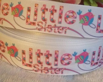 3 yards, 1' grosgrain ribbon with little sister written on it and bird design
