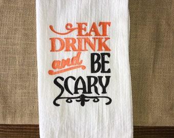 Halloween Kitchen Towel, Eat Drink Be Scary Towel, Halloween Towel, Flour Sack Towel, Personalized Kitchen Towels, Kitchen Towels, Halloween