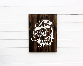 Nursing Is A Work Of Heart Rustic Wooden Wall Sign