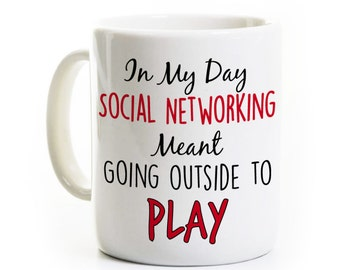 Funny 100th 90th 80th 70th Birthday Gift - Social Networking Meant Going Outside to Play - Funny Getting Old Coffee Mug