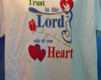 Spiritual and Christian Shirts - Trust in the Lord with all your Heart