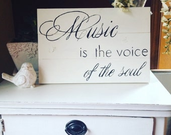 Music is the voice of the soul shiplap sign
