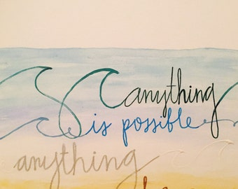 Anything can be...Canvas Quotes