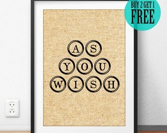 As You Wish, The Princess Bride, Inspired Poster, Princess Bride Quote, Movie Quote, Wedding Decor, Home Decor, Office Decor, Gift, SD13