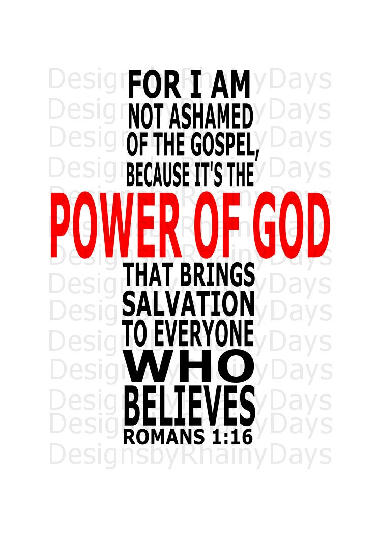 Buy 3 get 1 free! I am not ashamed of the Gospel, because its the POWER OF GOD that brings salvation to everyone who believes, romans, svg