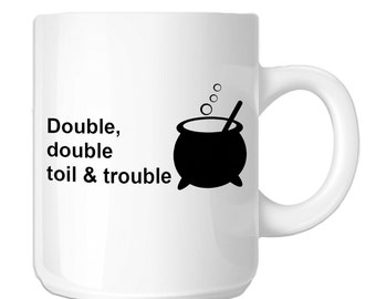 Double Double Toil And Trouble Bubbling Witch Cauldren (SP-00511) 11 OZ Novelty Coffee Mug