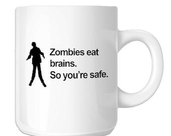 Zombies Eat Brains So You're Safe Funny (SP-00540) 11 OZ Novelty Coffee Mug