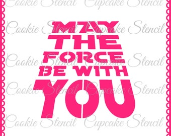 Star wars May the force be with You Stencil for cookie decorating  ! cookie cupcake stencil !  NB1346