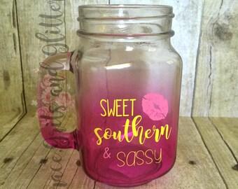 Sweet, Southern & Sassy Mason Jar, Tinted pink Mason Jar, Pink mason jar