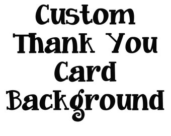 Custom Thank You Card Background