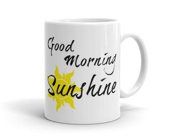 Coffee Mug/Ceramic/Two sizes/GOOD MORNING SUNSHINE/White Mug/Coffee