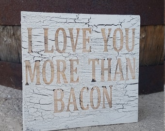 I love you more than bacon pallet free standing rustic sign