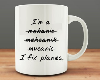 I Fix Planes mug, funny mechanic mug (M55)